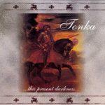 Tonka – This Present Darkness