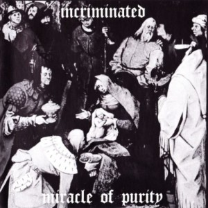 Incriminated – Miracle Of Purity