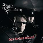 Stuka Squadron – We Drink Blood